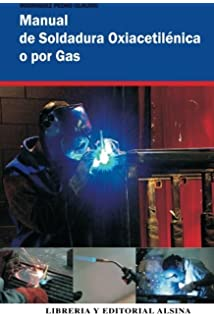 Manual de Soldadura Oxiacetilenica o Por Gas (Spanish Edition)