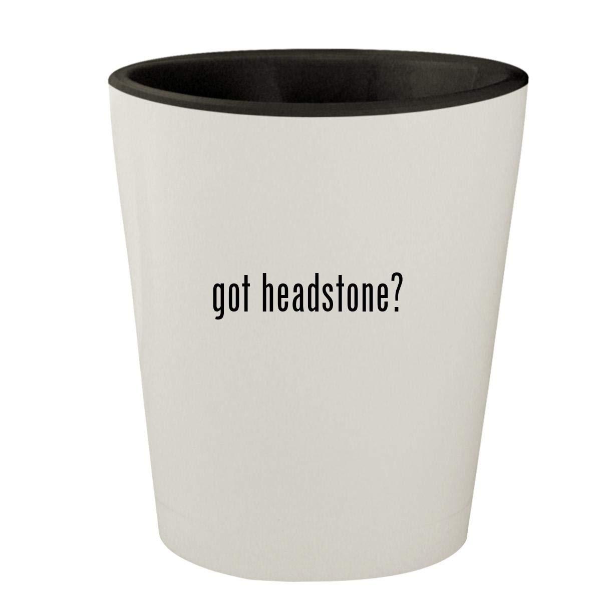 got headstone? - White Outer & Black Inner Ceramic 1.5oz Shot Glass