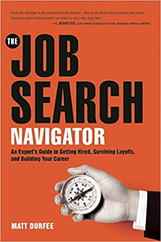 The Job Search Navigator: An Expert's Guide to Getting Hired ...