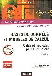 Bases de données et modèles de calcul : Outils et méthodes pour l'utilisateur, Cours et exercices corrigés, Licence 1re et 2e années - IUT - BTS