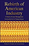 Rebirth of American Industry : A Stiudy of Lean Management, Waddell, William H. and Bodek, Norman, 0971243638