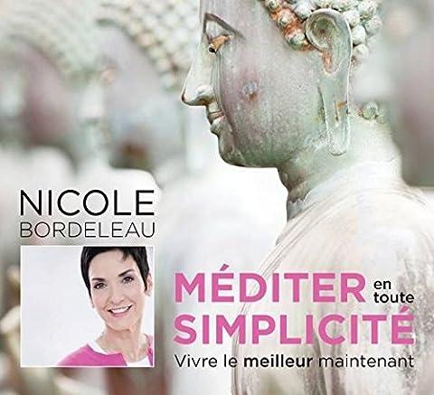 Mediter En Toute Simplicite (Nicole Bordeleau)