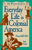 Everyday Life in Colonial America (Writer's Guides to Everyday Life)