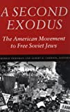 A Second Exodus: The American Movement to Free Soviet Jews (Brandeis Series in American Jewish History, Culture, and Life)