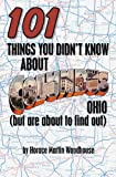 101 Things You Didn't Know about Columbus, Ohio, Horace Martin Woodhouse, 1453745025