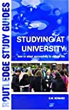 Studying at University : How to Adapt Successfully to College Life, Bernard, George, 0415303125