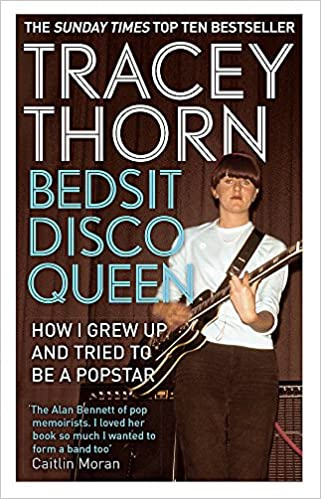 Bedsit Disco Queen  How I grew up and tried to be a pop star  Tracey Thorn   9781844088683  Amazon.com  Books 408a29635b9