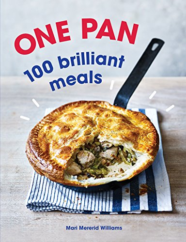 One Pan. 100 Brilliant Meals by Mari Mererid Williams