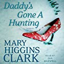 Daddy's Gone A Hunting Audiobook by Mary Higgins Clark Narrated by Jan Maxwell