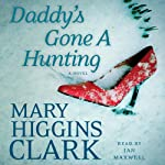 Daddy's Gone A Hunting | Mary Higgins Clark