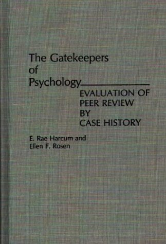 The Gatekeepers of Psychology: Evaluation of Peer Review by Case History