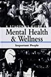 img - for A Student's Guide to Mental Health & Wellness: Volume 2, Important People book / textbook / text book