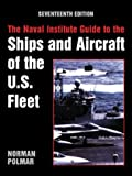 The Naval Institute Guide to the Ships and Aircraft of the U. S. Fleet, Norman Polmar, 1557506566