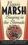 Singing in the Shrouds, Ngaio Marsh, 0312968884