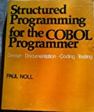 Structured Programming for the COBOL Programmer, Paul Noll, 0911625038