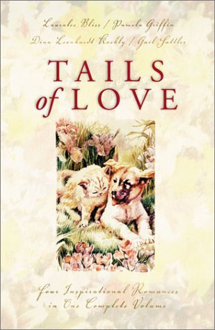 Tails of Love: Ark of Love/Walk, Dont Run/Dog Park/The Neighbors Fence (Inspirational Romance Collection)