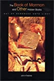 The Book of Mormon and Other Hidden Books:Out of Darkness Unto Light