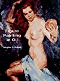 Figure Painting in Oil, Douglas R. Graves, 048629322X