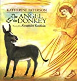 The Angel and the Donkey, Katherine Paterson, 0618378405