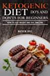 Ketogenic Diet Do's and Don'ts For Be...