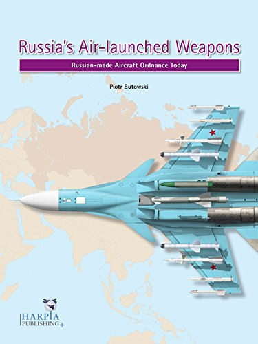 (Russia's Air-launched Weapons: Russian-made Aircraft Ordnance Today)