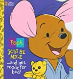 img - for Just Be Nice and Get Ready For Bed (Pooh) book / textbook / text book