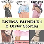 Enema Bundle 1: Six Dirty Stories | Ada O'Flaherty