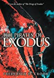 The Pirates of Exodus, Frederick H. Crook, 1468543407