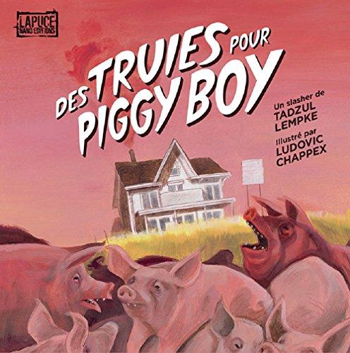 Des Truies pour PiggyBoy: Kill PiggyBoy Gruik Gruiiik (Tadzul Lempke's Triptyque de l'Insulte t. 3) (French Edition)