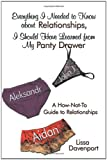 Everything I Needed to Know about Relationships, I Should Have Learned from My Panty Drawer, Lissa Davenport, 1438988451