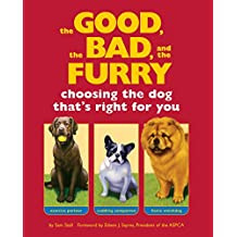 The Good, the Bad, and the Furry: Choosing the Dog That's Right for You