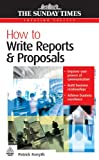 How to Write Reports and Proposals, Patrick Forsyth, 0749445521