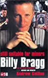img - for Billy Bragg: Still Suitable for Miners: The Official Biography book / textbook / text book