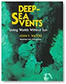 Deep-Sea Vents: Living Worlds Without Sun