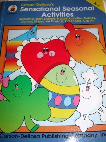 Carson Dellosa's Sensational Seasonal Activities (Including: Story Starters, Nature Activities, Puzzles, Games, Mazes, Art Projects, Calendars, Clip (Carson Dellosa Puzzle)