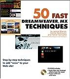 50 Fast Dreamweaver MX Techniques (50 Fast Techniques Series)