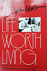 A Life Worth Living: The Selected Letters of John Holt