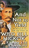 And Not to Yield, Randy Lee Eickhoff, 0812567765