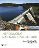 Introducing AutoCAD Civil 3D 2010, James Wedding and Rick Graham, 0470481528