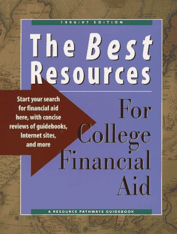 The Best Resources for College Financial Aid 1996/97