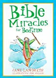 Bible Miracles for Bedtime, Jane Landreth, 1602606927