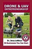 Drone Entrepreneurship, Jerry Lemieux, 0578132036