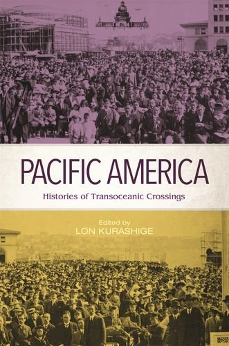 Pacific America: Histories of Transoceanic Crossings
