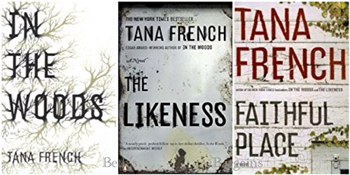 Tana French 3 Book set: In the Woods/The Likeness/Faithful Peace