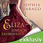 Eliza: Einfach zauberhaft! | Sophia Farago