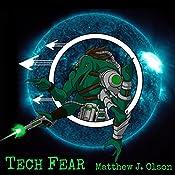 Tech Fear: Fear Series, Book 2 | Matthew J. Olson