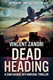 Dead Heading: A Sam Savage Sky Marshal Thriller by  Vincent Zandri in stock, buy online here
