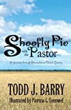 Shoofly Pie with the Pastor, Todd J. Barry, 1627099441