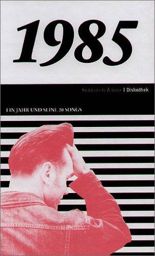 50 Jahre Popmusik - 1985. Buch und CD. Ein Jahr und seine 20 besten Songs