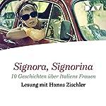 Signora, Signorina: 10 Geschichten über Italiens Frauen | Andrea Camilleri,Alberto Moravia,Antonio Tabucchi